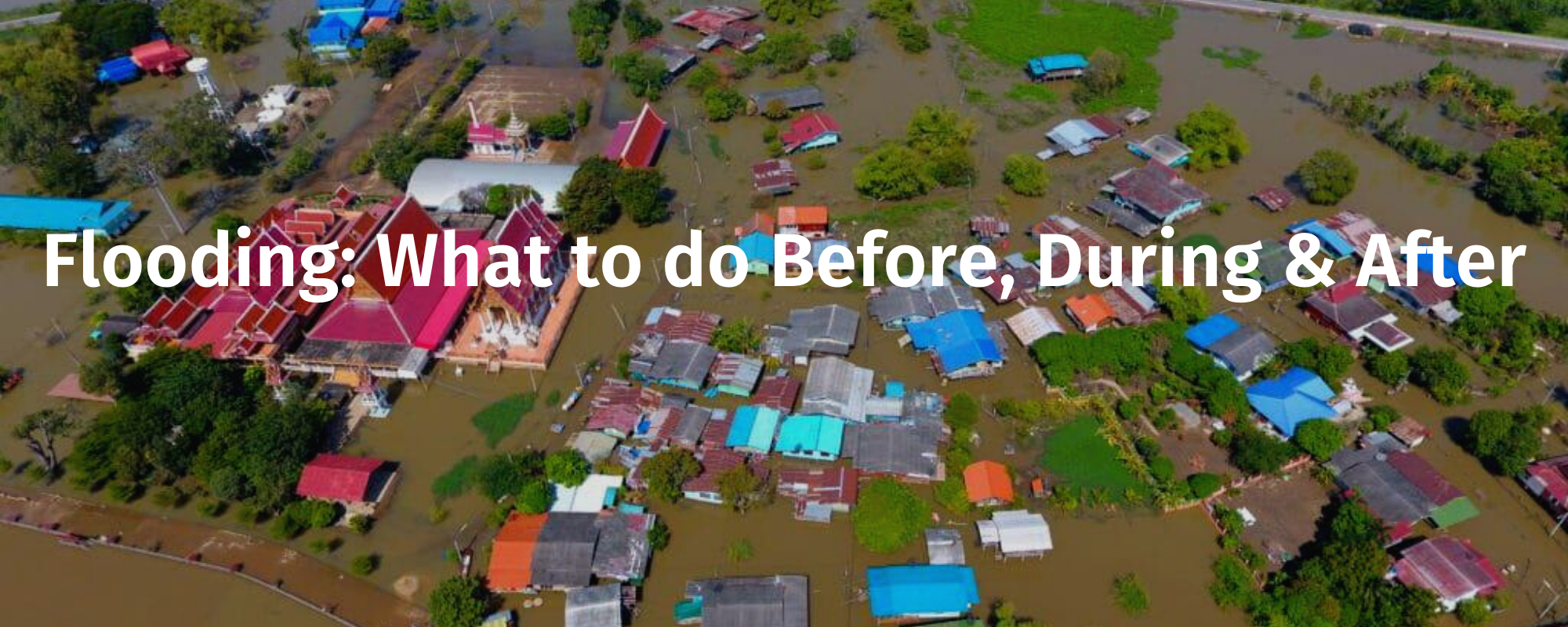 Flooding: What to do Before, During & After