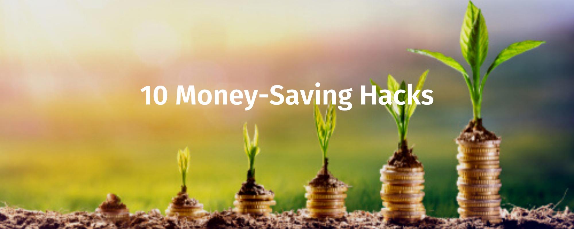 10 Money-Saving Hacks