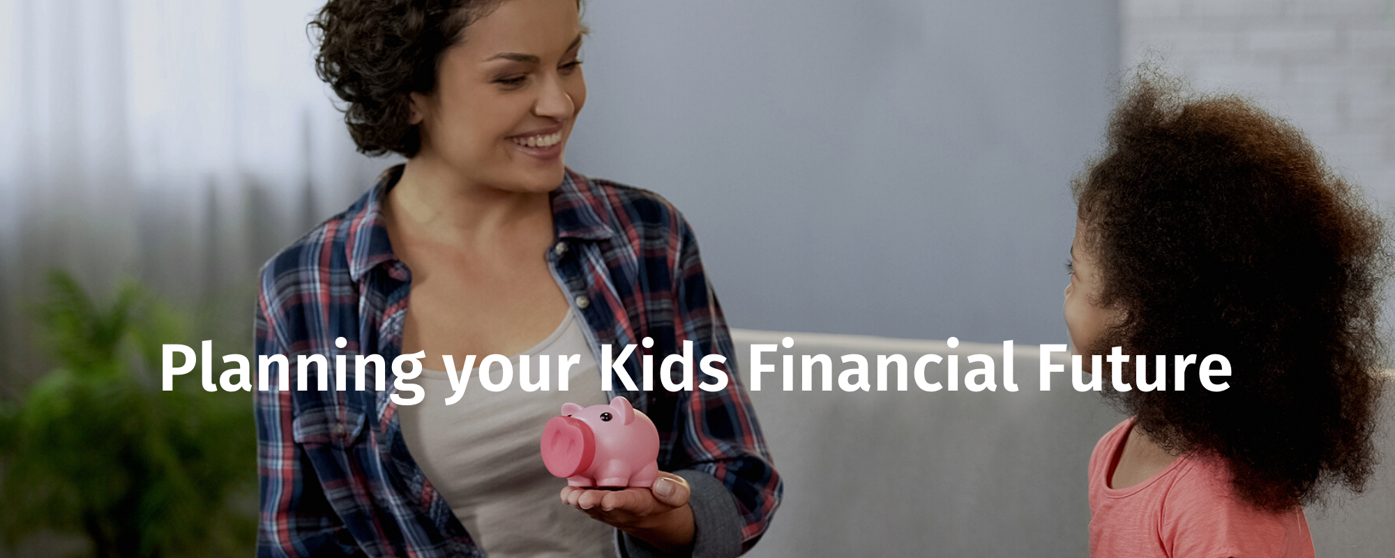 Planning your Kids' Financial Future