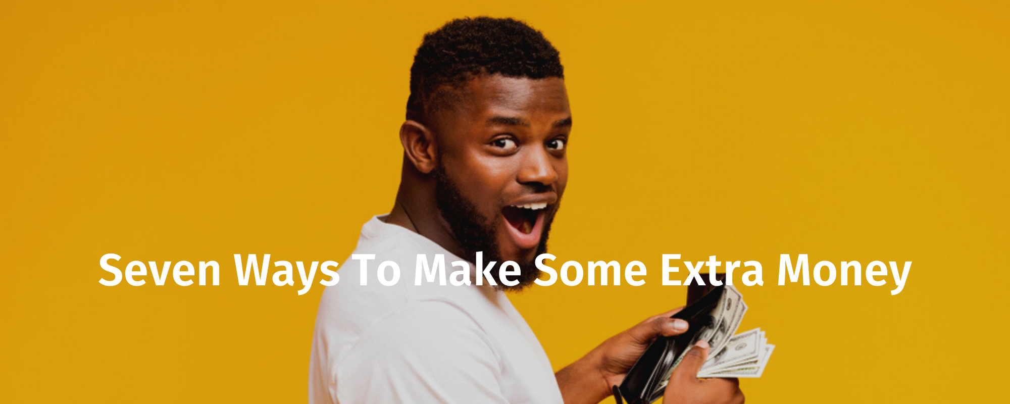 Seven Ways To Make Some Extra Money